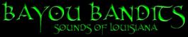 The Bayou Bandits - Sounds of Louisiana